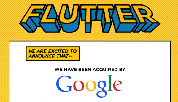Flutter Acquired by Google