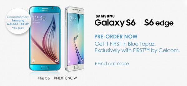 Celcom Samsung Galaxy S6 and S6 edge Preorder
